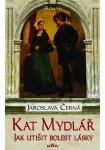 Kat Mydlář - Jak utišit bolest lásky