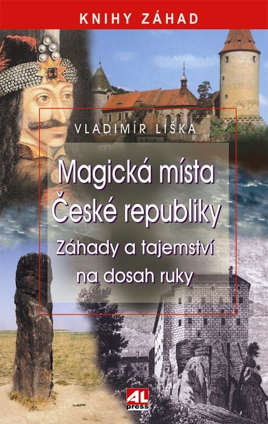 MAGICKÁ MÍSTA ČESKÉ REPUBLIKY ZÁHADY A TAJEMSTVÍ NA DOSAH RY
