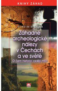 Záhadné archeologické nálezy v Čechách a ve světě - o čem historici raději mlčí