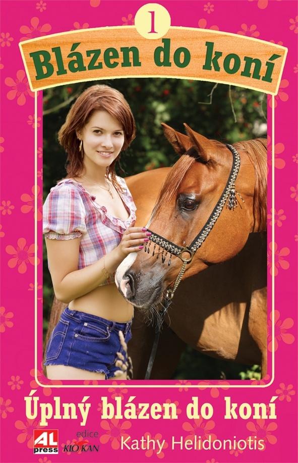 Blázen do koní - 1. Úplný blázen do koní