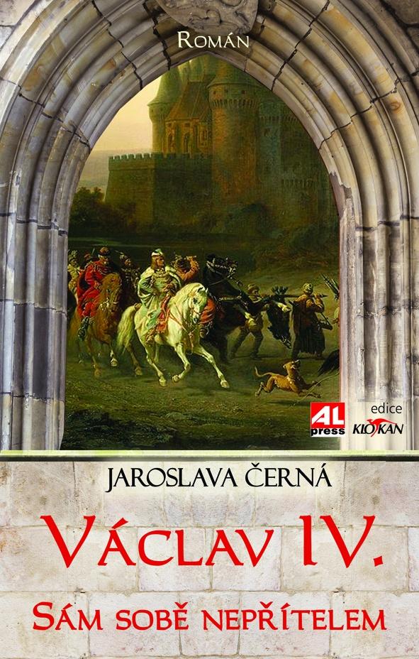Václav IV. - sám sobě nepřítelem