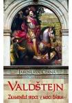 Valdštejn - Zkamenělé srdce v moci ďábla