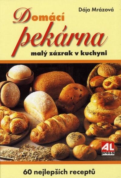 Domácí pekárna - malý zázrak v kuchyni
