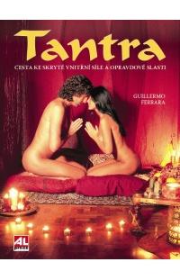 Tantra - Cesta ke skryté vnitřní síle a opravdové slasti