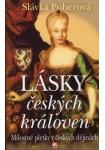 Lásky českých královen - Milostné pletky v českých dějinách L