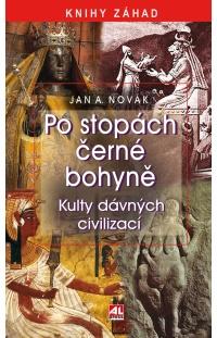 Po stopách černé bohyně - Kulty dávných civilizací