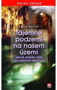 Tajemné podzemí na našem území - jeskyně, propasti i místa, kam nevkročila lidská noha
