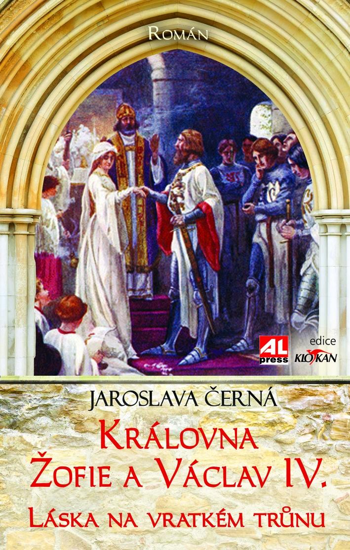 KRÁLOVNA ŽOFIE A VÁCLAV IV. LÁSKA NA VRATKÉM TRŮNU