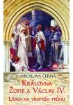 Královna Žofie a Václav IV. - Láska na vratkém trůnu