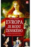 Evropa je rodu ženského - nejvlivnější panovnice urozené i neurozené krve