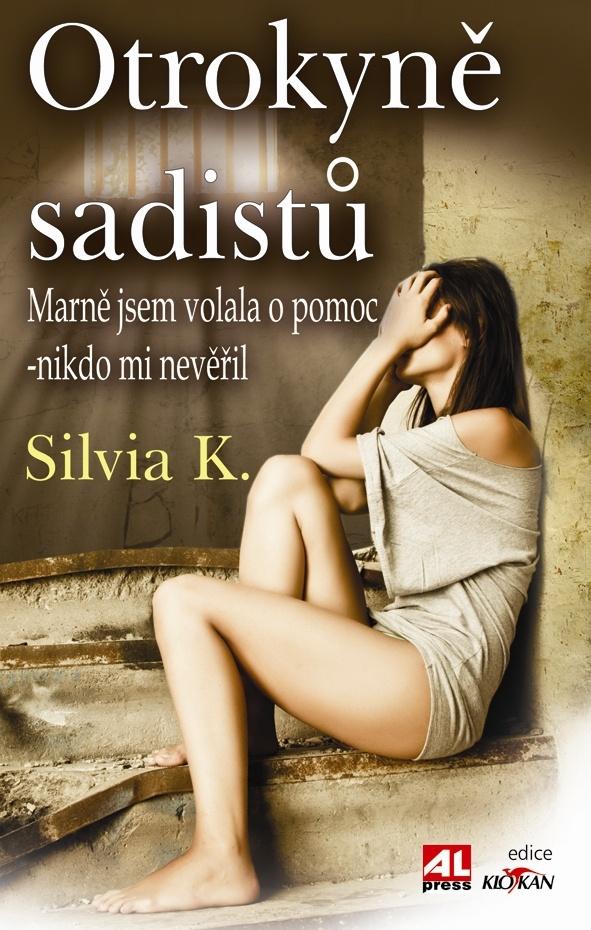 Otrokyně sadistů - Marně jsem volala o pomoc- nikdo mi nevěřil