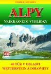 Turistický průvodce: ALPY- nejkrásnější vyhlídky - 40 túr v oblasti mezi Wettersteinem a Dolomity