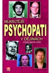 Nejkrutější psychopati v dějinách