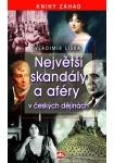 Největší skandály a aféry v českých dějinách L