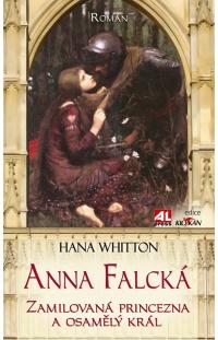 Anna Falcká - Zamilovaná princezna a osamělý král